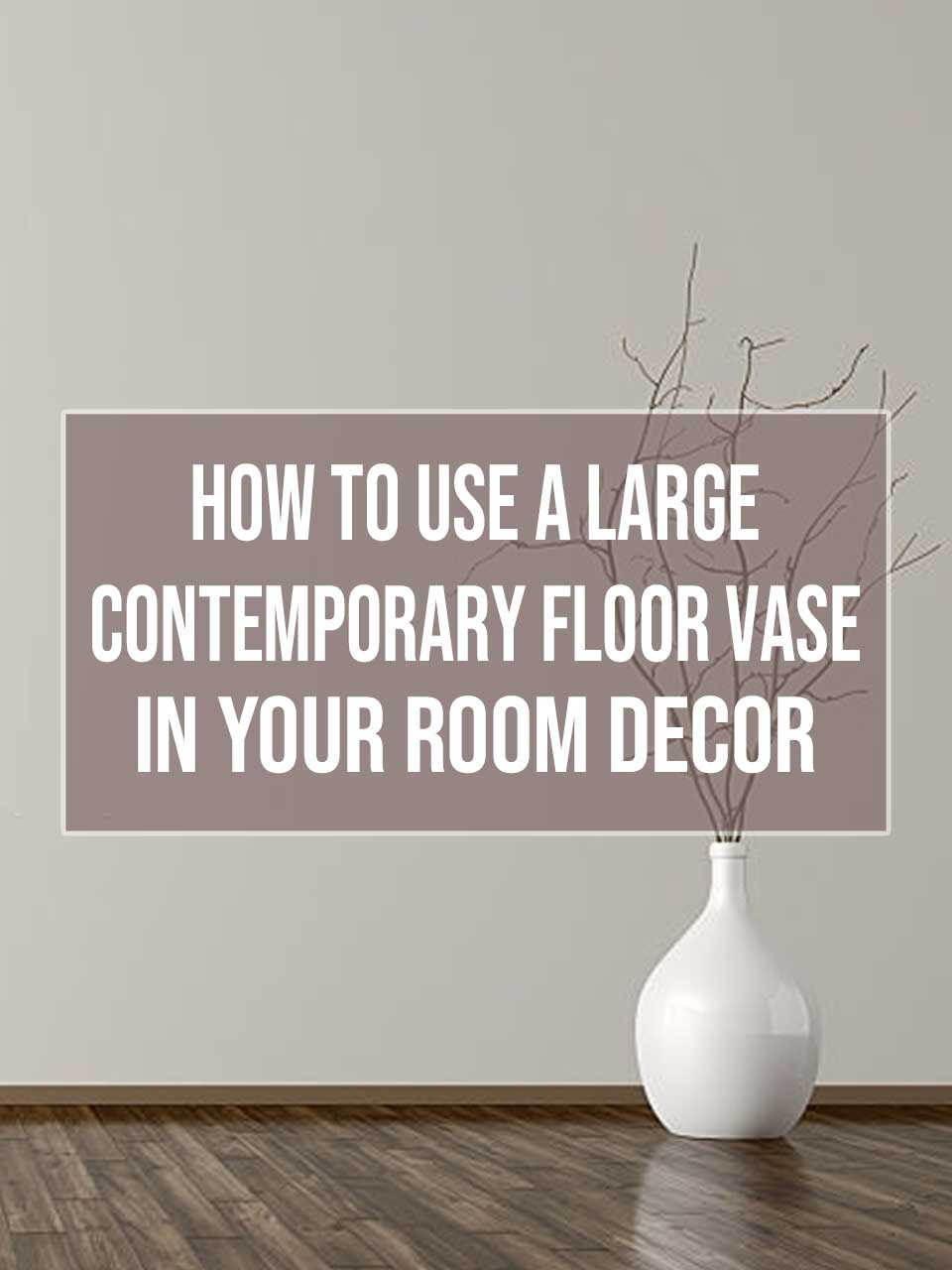 contemporary floor vase