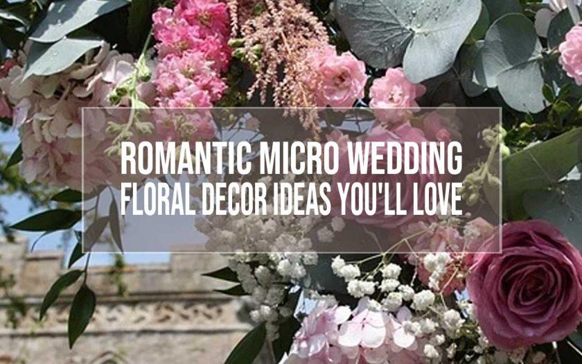 micro wedding floral decor ideas